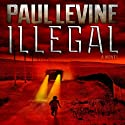 Illegal: A Novel