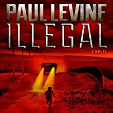 Illegal: A Novel Audiobook by Paul Levine Narrated by Chris Andrew Ciulla