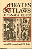 img - for Pirates and Outlaws of Canada 1610-1932 book / textbook / text book