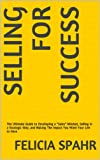 img - for Selling for Success: The Ultimate Guide to Developing a