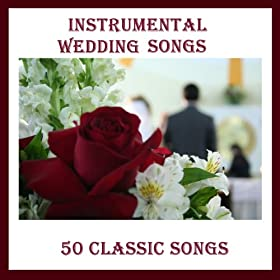 Amazon Instrumental Wedding Songs 50 Classic Songs Pianissimo Brothers MP3 Downloads