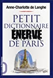echange, troc Anne-Charlotte De Langhe - Petit dictionnaire énervé de Paris