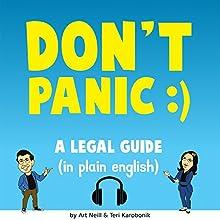 Don't Panic: A Legal Guide (in Plain English) for Small Businesses & Creative Professionals | Livre audio Auteur(s) : Art Neill, Teri Karobonik Narrateur(s) : Art Neill