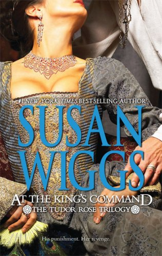 At the King's Command (The Tudor Rose Trilogy), Susan Wiggs
