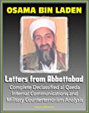 img - for Osama bin Laden: Letters from Abbottabad - Complete Declassified Internal al-Qaida Communications and Analysis, Historical Perspective and Implications for American Policy (bin Ladin and al Qaeda) book / textbook / text book