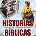 Historias Biblicas (Texto Completo) [Bible Stories ] (       UNABRIDGED) by Logan Marshall Narrated by Adolpho Stambulsky