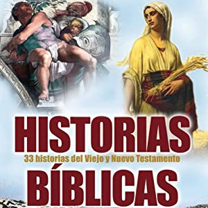 Historias Biblicas (Texto Completo) [Bible Stories ] | [Logan Marshall]