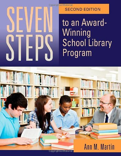 Seven Steps to an Award-Winning School Library Program, 2nd Edition