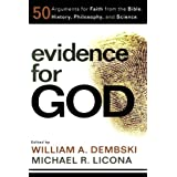 Evidence for God: 50 Arguments for Faith from the Bible, History, Philosophy, and Scienceby William Dembski