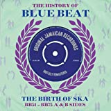 The History of Blue Beat: The Birth of Ska (BB51 - BB75 A & B Sides)