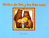 Ricitos de Oro y los Tres Osos (Goldie Locks and the Three Bears) (Cuento Que Te Cuento) (Spanish Edition)