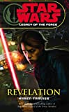 Star Wars: Legacy of the Force VIII - Revelation: Legacy of the Force 8 - Revelation Karen Traviss