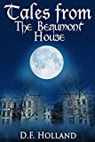 Tales from the Beaumont House (Supernatural short stories)
