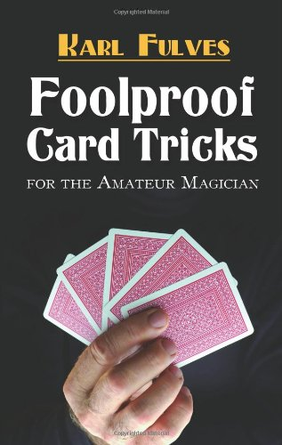 Foolproof Card Tricks for the Amateur Magician (Dover Magic Books)