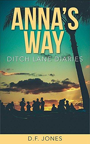 Will Anna risk true love for her divine calling?  D.F. Jones' supernatural romance Anna's Way (Ditch Lane Diaries Book 2)