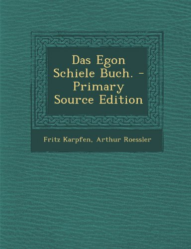 Das Egon Schiele Buch. - Primary Source Edition