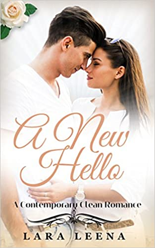 Romance: A NEW HELLO: A Clean and Christian Romance Book (Sweet Love Inspirational Stories, New Adult Contemporary Series)