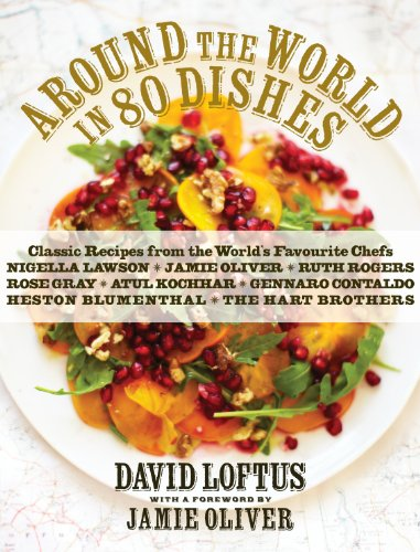Around the World in 80 Dishes: Classic Recipes from the World's Favourite Chefs