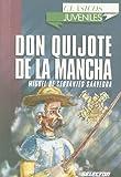 Don Quijote De La Mancha/ Don Quixote De La Mancha (Clasicos Juveniles / Juvenile Classics) (Spanish Edition)