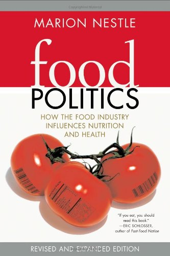 Food Politics: How the Food Industry Influences Nutrition, and Health, Revised and Expanded Edition (California Studies in Food and Culture) Picture