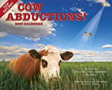 Cow Abduction 2009 Calendar: And Other Alien Phenomenon