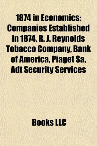 1874-in-economics-companies-established-in-1874-r-j-reynolds-tobacco-company-bank-of-america-piaget-