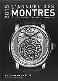 L'annuel des montres : Catalogue raisonné des modèles et des fabricants...