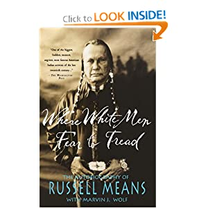 Where White Men Fear to Tread: The Autobiography of Russell Means by Russell Means and Marvin Wolf