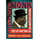 Thelonious Monk: The Life and Times of an American Original ~ Robin D. G. Kelley