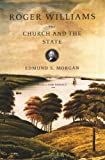 Roger Williams: The Church and the State (0393304035) by Morgan, Edmund S.