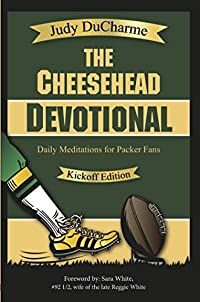 The Cheesehead Devotional - A Daily Devotional For Green Bay Packer Fans by Judy DuCharme ebook deal