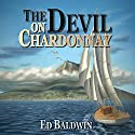 The Devil on Chardonnay: Boyd Chailland, Book 2 Audiobook by Ed Baldwin Narrated by George Kuch