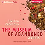 The Museum of Abandoned Secrets | Oksana Zabuzhko