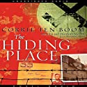 The Hiding Place (       UNABRIDGED) by Corrie ten Boom Narrated by Bernadette Dunne