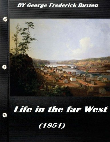 Life in the far West (1851) by George Frederick Ruxton (A western clasic)