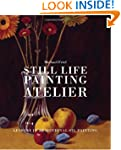 Still Life Painting Atelier: An Intro...