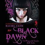 Black Dawn: Morganville Vampires, Book 12 (Unabridged) | Rachel Caine
