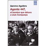Agente 447: El hombre que detuvo a Lluís Companys (HISTORIA)