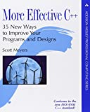 More Effective C++: 35 New Ways to Improve Your Programs and Designs (020163371X) by Meyers, Scott