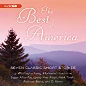The Best of America: Seven Classic Short Stories | [Nathaniel Hawthorne, Edgar Allan Poe, Washington Irving, Louisa May Alcott, Mark Twain, Ambrose Bierce, O. Henry]