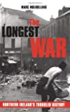 The Longest War: Northern Ireland's Troubled History (0192802925) by Marc Mulholland