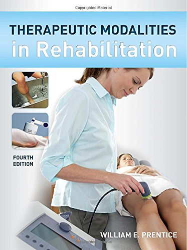 Therapeutic Modalities in Rehabilitation, Fourth Edition...