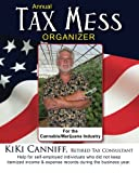 Annual Tax Mess Organizer For The Cannabis/Marijuana Industry: Help for self-employed individuals who did not keep itemized income & expense records during the business year. (Annual Taxes)