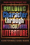 img - for Building Character through Multicultural Literature: A Guide for Middle School Readers by Rosann Jweid (2004-07-15) book / textbook / text book