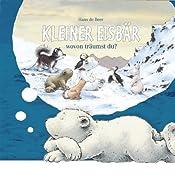 Kleiner Eisbär: Wovon träumst du? | Hans de Beer, Marcell Gödde
