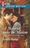 A Maverick under the Mistletoe (Montana Mavericks: Rust Creek Cowboys Book 5)