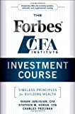 img - for The Forbes/CFA Institute Investment Course: Timeless Principles for Building Wealth book / textbook / text book