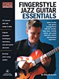 Fingerstyle Jazz Guitar Essentials: Learn to Play Solo Guitar Arrangements with the Guitar Chords, Bass Lines, Melody Voices, and Swing Feel from Classic Jazz-Standard Repertoire. (Acoustic Guitar Private Lessons)