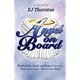 Angel On Board: Watch out for angels watching out for you ~ EJ Thornton
