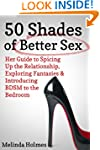 50 Shades of Better Sex: Her Guide to...